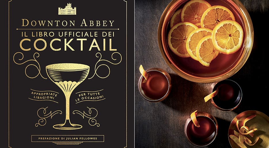 Downton Abbey - Il libro dei cocktail